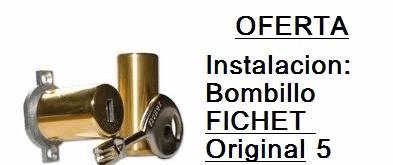 Instalación de bombin FICHET ORIGINAL en HUELVA